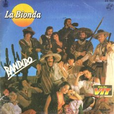 Discos de vinilo: SINGLE - LA BIONDA - BANDIDO. Lote 17748482