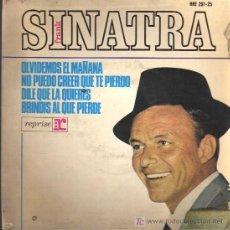 Discos de vinilo: SINGLE - FRANK SINATRA - OLVIDEMOS EL MAÑANA.... Lote 21865417