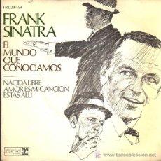 Discos de vinilo: SINGLE - FRANK SINATRA - EL MUNDO QUE CONOCIAMOS.... Lote 22317038