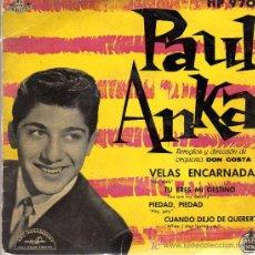Discos de vinilo: SINGLE - PAUL ANKA - VELAS ENCARNADAS.... Lote 17758276