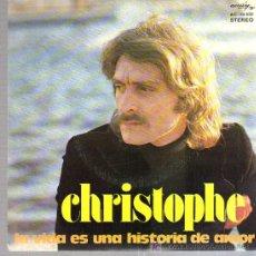 Discos de vinilo: SINGLE - CHRISTOPHE - LA VIDA ES UNA HISTORIA DE AMOR.... Lote 18220977