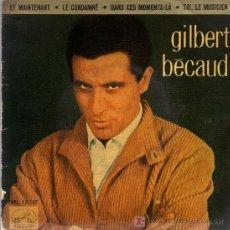 Discos de vinilo: SINGLE - GILBERT BECAUD - ET MAINTENANT.... Lote 17758634