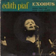 Discos de vinilo: SINGLE - EDITH PIAF - EXODUS .... Lote 22317029