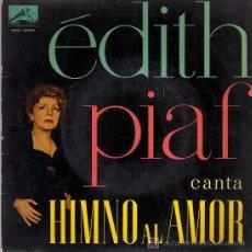 Discos de vinilo: SINGLE - EDITH PIAF - HYMNE A L'AMOUR .... Lote 22317030
