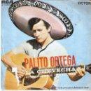 Discos de vinilo: SINGLE PALITO ORTEGA - LA CHEVECHA- SOY AMIGO DE LAS FLORES. Lote 26486616