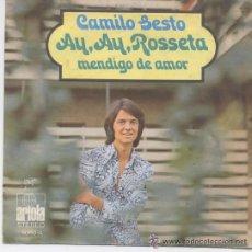 Discos de vinilo: CAMILO SESTO SINGLE AY,AY,ROSSETA 1971 ARIOLA PRODUCION JUAN PARDO. Lote 17766470
