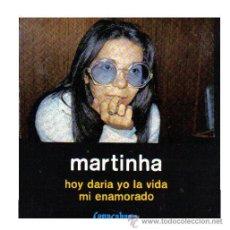 Discos de vinilo: MARTINHA SINGLE HOY DARIA YO LA VIDA 1971 VERSION ESPAÑOLA. Lote 17767123