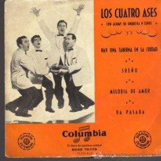 Discos de vinilo: SINGLE - LOS CUATRO ASES CON ACOMPAÑAMIENTO DE ORQUESTA Y COROS - HAY UNA TABERNA EN LA CIUDAD ...... Lote 19870902