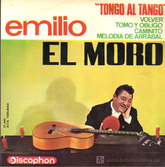 SINGLE - EMILIO EL MORO - TONGO AL TANGO ..... (Música - Discos - Singles Vinilo - Solistas Españoles de los 50 y 60)