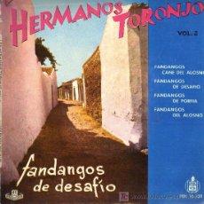 Discos de vinilo: SINGLE - HERMANOS TORONJO - FANDANGOS DE DESAFIO. Lote 17830302