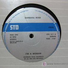 Discos de vinilo: BARBARA ROSE - MAXI - I'M A WOMAN - STD RECORDS 1985 (SYNTH-POP, GARAGE HOUSE) BPY. Lote 26552631