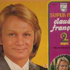 Discos de vinilo: CLAUDE FRANCOIS - SUPER HITS ** 2 LP EN CARPETA DOBLE , PHILIPS FRANCIA **. Lote 17849034