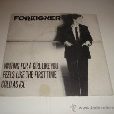 Discos de vinilo: FOREIGNER / WAITING FOR A GIRL LIKE YOU - FEELS LIKE THE FIRST TIME - COLD AS ICE - EP 3 TEMAS . Lote 26913302