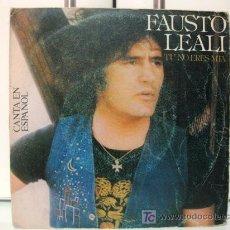 Discos de vinilo: FAUSTO LEALI - TU NO ERES MIA - SINGLE 1978 EPIC BPY. Lote 26477666