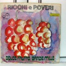 Discos de vinilo: RICCHI & POVERI - DOLCE FRUTTO - SINGLE 1973 ZAFIRO BPY. Lote 26328026