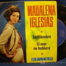 Discos de vinilo: - MADALENA IGLESIAS - SEPTIEMBRE/EL MAR NO HABLARÁ - BELTER ESPAÑA 1966. Lote 17880657
