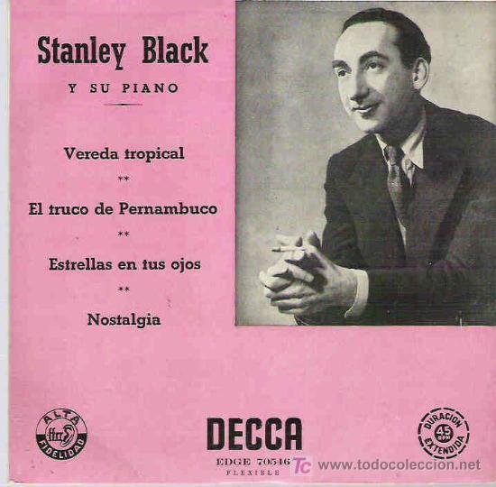STANLEY BLACK Y SU PIANO - VEREDA TROPICAL - EP DECCA ESPAÑA 1958 ** (Música - Discos de Vinilo - EPs - Orquestas)