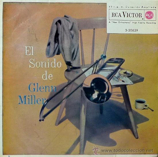 GLENN MILLER LEVANDO ANCLAS - TENGO RITMO - CASA DE CAL - EN EL EJERCITO - 1965 (Música - Discos - Singles Vinilo - Orquestas)