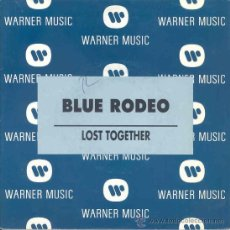 Discos de vinilo: BLUE RODEO - LOST TOGETHER - SINGLE PROMOCIONAL ESPAÑOL DE 1992. Lote 17908234