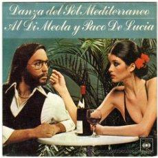 Discos de vinilo: AL DI MEOLA Y PACO DE LUCIA – DANZA DEL SOL MEDITERRÁNEO – SINGLE SPAIN 1977 – CBS 5301. Lote 18052765