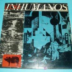 Discos de vinilo: LOS INHUMANOS. MAXI-SINGLE. EPIC. 1984. Lote 19628328