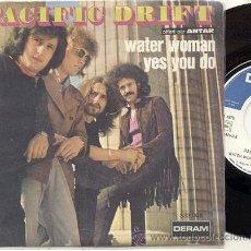 Discos de vinilo: SINGLE 45 RPM / PACIFIC DRIFT / WATER WOMAN /// EDITADO POR DERAM . Lote 18114696