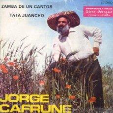 Discos de vinilo: JORGE CAFRUNE - ZAMBA DE UN CANTOR / TATA JUANCHO. Lote 19474789