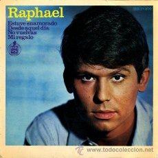 Discos de vinilo: RAPHAEL · ESTUVE ENAMORADO / DESDE AQUEL DÍA / NO VUELVAS / MI REGALO (EP 45 RPM) . Lote 25232662