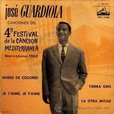 Discos de vinilo: JOSE GUARDIOLA ··· NUBES DE COLORES / JE T'AIME, JE T'AIME / TIERRA GRIS / LA OTRA MITAD - (EP 45 R). Lote 25166616