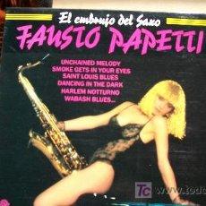 Discos de vinilo: FAUSTO PAPETTI-EL EMBRUJO DEL SAXO-LP-1989-. Lote 18267614