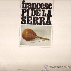 Discos de vinilo: FRANCEC PI DE LA SERRA LP SELLO EDIGSA AÑO 1967. Lote 18282011
