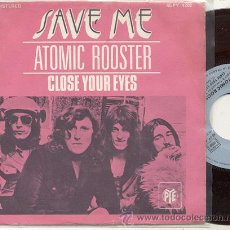 Discos de vinilo: ATOMIC ROOSTER / SAVE ME / SINGLE 45 RPM / EDITADO POR PYE. Lote 18294150