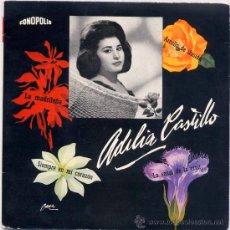 Discos de vinilo: ADILIA CASTILLO.-LA MADRILEÑA, SIEMPRE EN MI CORAZÓN, LA SEÑAL DE LA CRUZ Y ARRULLO DE ILUSIÓN. Lote 18312225