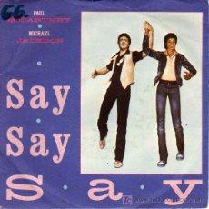 Discos de vinilo: MICHAEL JACKSON Y PAUL MCCARTNEY - SINGLE - EDITADO EN ANTIGUA YUGOSLAVIA - SAY, SAY, SAY + 1 - 1983. Lote 23431906