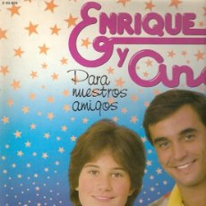 Discos de vinilo: ENRIQUE Y ANA LP SELLO HISPAVOX AÑO 1982 PARA NUESTROS AMIGOS. Lote 18338310