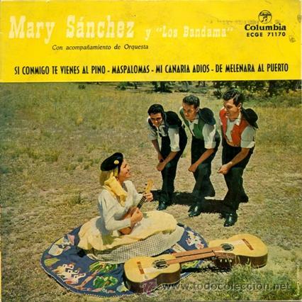 MARY SANCHEZ Y LOS BANDAMA ··· SI CONMIGO TE VIENES AL PINO / MASPALOMAS... - (EP 45 RPM) (Música - Discos de Vinilo - EPs - Grupos Españoles 50 y 60)