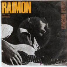 Discos de vinilo: SINGLE DE RAIMON - EN TU ESTIME EL MÓN - TREBALLARE EL TEU COS - SI UN DIA VOLS - NO SÉ COM . Lote 23082897