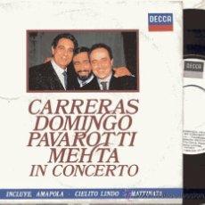 Discos de vinilo: SINGLE 45 RPM / CARRERAS -DOMINGO - PAVAROTTI / MEHTA IN CONCERTO . Lote 18501207