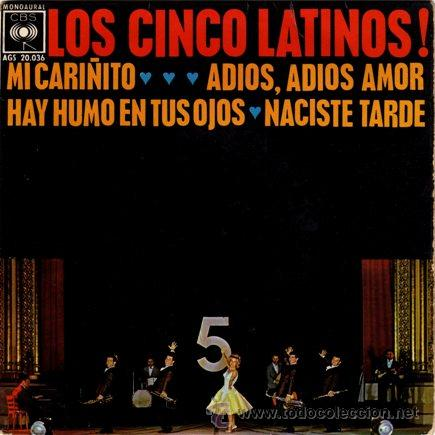 LOS CINCO LATINOS ··· MI CARIÑITO / ADIOS, ADIOS AMOR / HAY HUMO EN TUS OJOS / NACISTE - (EP 45 RPM) (Música - Discos de Vinilo - EPs - Grupos Españoles 50 y 60)