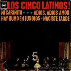 Discos de vinilo: LOS CINCO LATINOS ··· MI CARIÑITO / ADIOS, ADIOS AMOR / HAY HUMO EN TUS OJOS / NACISTE - (EP 45 RPM). Lote 25767106