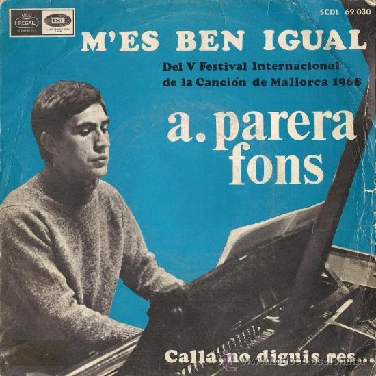 PARERA FONS - M'ES BEN IGUAL - FESTIVAL INTERNACIONAL DE LA CANCIÓN DE MALLORCA, 1968 (Música - Discos - Singles Vinilo - Otros Festivales de la Canción)