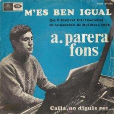 Discos de vinilo: PARERA FONS - M'ES BEN IGUAL - FESTIVAL INTERNACIONAL DE LA CANCIÓN DE MALLORCA, 1968. Lote 27389878