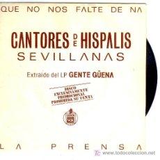 Discos de vinilo: CANTORES DE HISPALIS - QUE NO NOS FALTE DE NÁ - P*R*O*M*O - SEVILLANAS. Lote 18675060