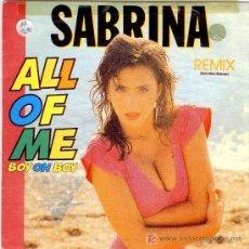 Discos de vinilo: SABRINA SINGLE VINILO - ALL OF ME -P*R*O*M*O - DISCO NUEVO - SPAIN. Lote 18675062