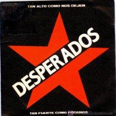 Discos de vinilo: DESPERADOS * SINGLE VINILO * TAN FUERTE COMO PODAMOS * MOVIDA * RARO. Lote 26941971