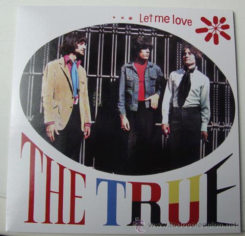 THE TRUE - LET ME LOVE -SPANISH SIXTIES FREAKBEAT - RARE SINGLE REISSUE (Música - Discos - Singles Vinilo - Grupos Españoles 50 y 60)