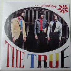 Discos de vinilo: THE TRUE - LET ME LOVE -SPANISH SIXTIES FREAKBEAT - RARE SINGLE REISSUE. Lote 28856764