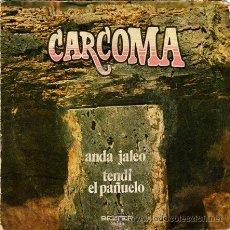 Discos de vinilo: CARCOMA ··· ANDA JALEO / TENDI EL PAÑUELO - (SINGLE 45 RPM). Lote 26010171