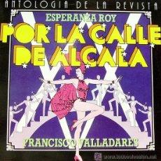 Discos de vinilo: ESPERANZA ROY Y FRANCISCO VALLADARES - POR LA CALLE DE ALCALÁ - 1983. Lote 31069407