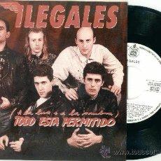 Discos de vinilo: ILEGALES. TODO ESTÁ PERMITIDO (VINILO SINGLE PROMO 1990 ). Lote 18822861